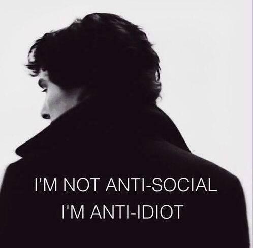 Sherlock Holmes: I'm not Anti-Social, I'm Anti-Idiot